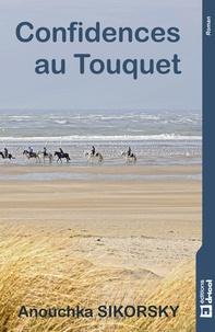 Anouchka Sikorsky - Confidences au Touquet.