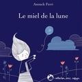 Anouck Ferri - Le miel de la lune.