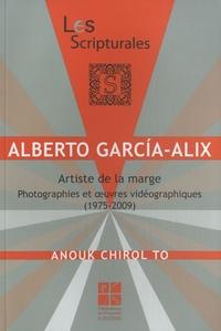 Anouk Chirol To - Alberto Garcia-Alix, artiste de la marge - Photographies et oeuvres vidéographiques (1975-2009).