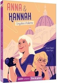 Anouk Filippini - Anna & Hannah  : Enquêtes à l'italienne.