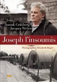Anouk Ginberg et Jacques Weber - Joseph l'insoumis - Une aventures cinématographique.