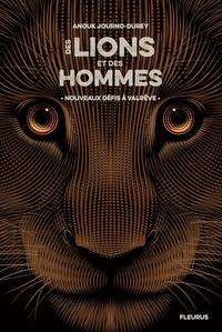 Anouk Journo-Durey - Des lions et des hommes Tome 2 : Nouveaux défis à Valrêve.