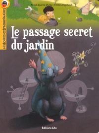 Anouk Journo-Durey et Emilie Angebault - Le passage secret du jardin.