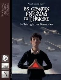 Anouk Journo-Durey - Les grandes énigmes de l'histoire  : Le triangle des Bermudes.
