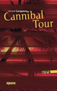 Anouk Langaney - Cannibal Tour.