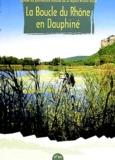 Anouk Merlin et Jean-Luc Grossi - La Boucle du Rhône en Dauphiné.