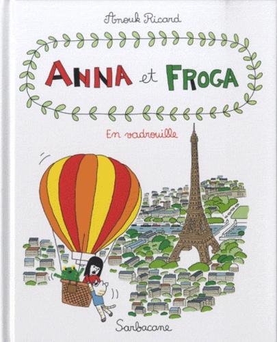 Anouk Ricard - Anna et Froga Tome 5 : En vadrouille.