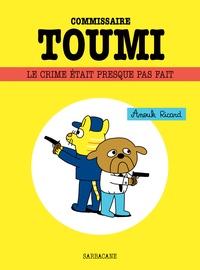 Anouk Ricard - Commissaire Toumi - Le crime était presque pas fait.