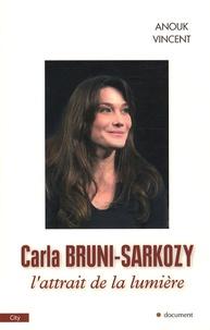 Anouk Vincent - Carla Bruni-Sarkozy - L'attrait de la lumière.