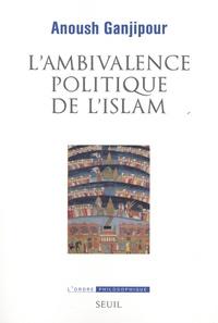 Anoush Ganjipour - L'ambivalence politique de l'islam - Pasteur ou Léviathan ?.