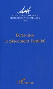 ANPF - Ecris-moi le placement familial - Actes des journées d'étude - Paris.