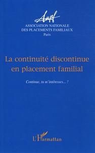 ANPF et Véronique Bayon - La continuité discontinue en placement familial - Continue, tu m'intéresses... !.