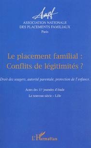 ANPF - Le placement familial : conflits de légitimités ? - Droit des usagers, autorité parentale, protection de l'enfance.
