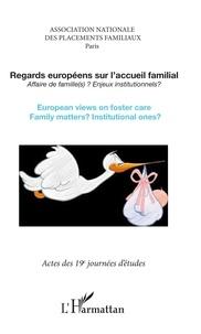 ANPF - Regards européens sur l'accueil familial - Affaire de famille(s) ? Enjeux institutionnels ?.