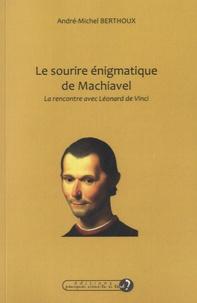 Le sourire énigmatique de Machiavel - La rencontre avec Léonard de Vinci.pdf