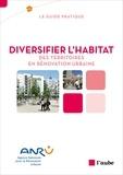 ANRU - Diversifier l'habitat des territoires en rénovation urbaine.