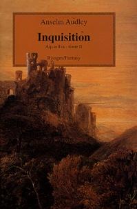 Anselm Audley - Aquasilva Tome 2 : Inquisition.