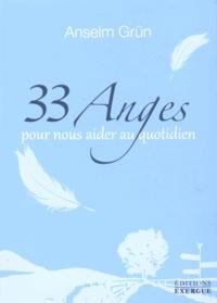 Anselm Grün - 33 anges pour nous aider au quotidien.