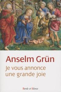 Anselm Grün - Je vous annonce une grande joie - Un livre de Noël.