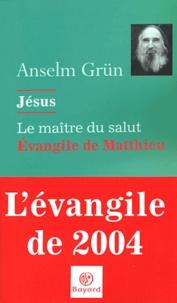 Anselm Grün - Jésus, le maître du salut - L'évangile de Matthieu.