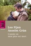 Anselm Grün et Leo Fijen - L'année où mon père est mort - Lettres sur l'amour, le deuil et la séparation.