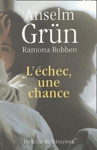 Anselm Grün et Ramona Robben - L'échec, une chance - Quand nos projets de vie s'effrondrent.