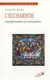 Anselm Grün - L'eucharistie - Transformation et communion.