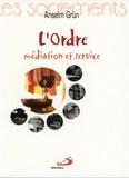 Anselm Grün - L'Ordre - Médiation et service.
