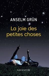 Anselm Grün - La joie des petites choses.