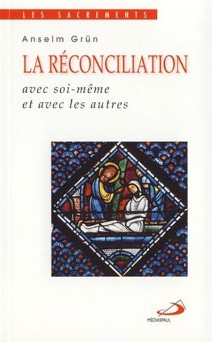 Anselm Grün - La réconciliation - Avec soi-même et avec les autres.
