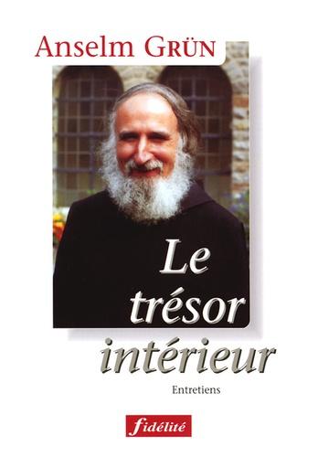 Anselm Grün - Le trésor intérieur - Entretiens.