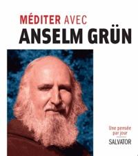 Anselm Grün - Méditer avec Anselm Grün.