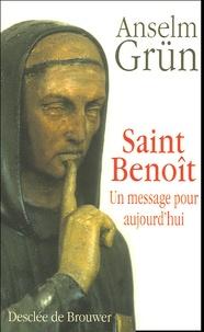 Anselm Grün - Saint Benoît - Un message pour aujourd'hui.