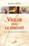 Anselm Grün - Vieillir dans la sérénité - Un art de vivre ici et maintenant.