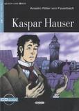 Anselm Ritter von Feuerbach - Kaspar Hauser. 1 CD audio