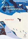 Anselme Baud - Chamois clandestins - Histoires d'un guide à la veillée.