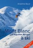 Anselme Baud - Mont Blanc et Aiguilles Rouges à ski.