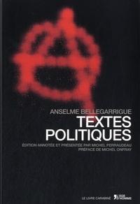 Anselme Bellegarrigue - Textes politiques.