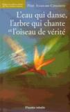 Anselme Chiasson - L'eau qui danse, l'arbre qui chante et l'oiseau de vérité. 1 CD audio