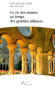 La vie des moines au temps des grandes abbayes. Xème-XIIIème siècles.pdf