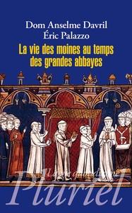 La vie des moines au temps des grandes abbayes- Xe-XIIIe siècles - Anselme Davril pdf epub