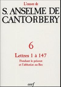Anselme de Cantorbéry - Correspondance Lettres 1 à 147 - (Priorat et abbatiat au Bec).