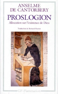 Anselme de Cantorbéry - Proslogion - Allocution sur l'existence de Dieu.