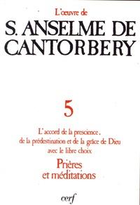 Anselme de Cantorbéry - Sur l'accord de la prescience, de la prédestination et de la grâce de Dieu avec le libre choix - Prières et médiations.
