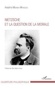 Anselme Mbemba-Mpandzou - Nietzsche et la question de la morale.