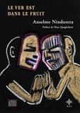 Anselme Nindorera - Le ver est dans le fruit.