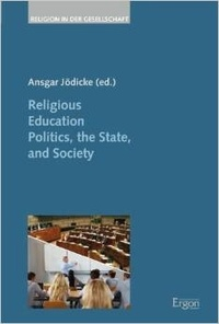 Ansgar Jödicke - Religious Education Politics, the State, and Society.