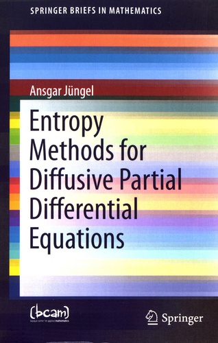 Ansgar Jüngel - Entropy Methods for Diffusive Partial Differential Equations.