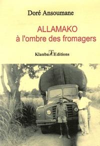 Ansoumane Doré - Allamako à l'ombre des fromagers.