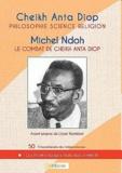 Anta Diop et Michel Ndoh - Philosophie, science, religion - Le combat de Cheikh Anta Diop.